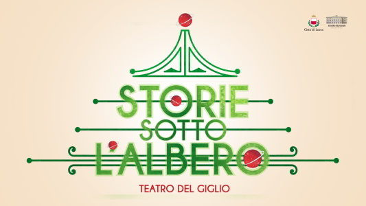 Logo Image of the Christmas event by the Giglio theater titled Storie sotto l'Albero.