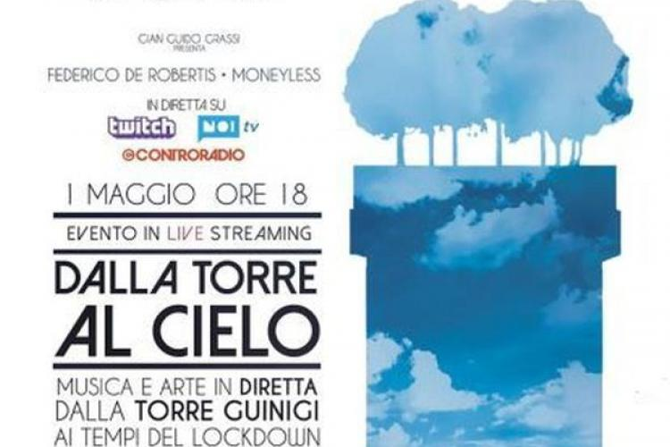 From the Tower to the sky, Music and art of hope from the Guinigi Tower in a concert on the 1st of May 2020 in Lucca